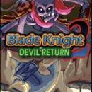 Provaci ancora, Blade Knight