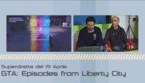 Grand Theft Auto: Episodes from Liberty City - Superdiretta del 19 Aprile 2010