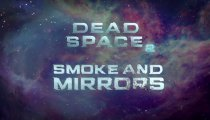 Dead Space 2 - Smoke and Mirrors