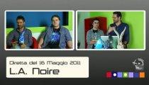 L.A. Noire - Superdiretta del 16 maggio 2011