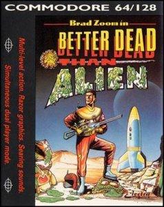 Better Dead Than Alien! per Commodore 64