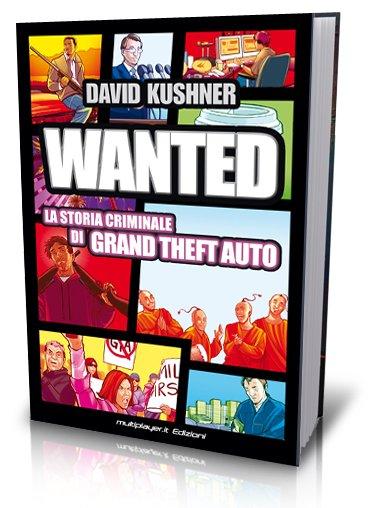 Wanted. La Storia Criminale di Grand Theft Auto