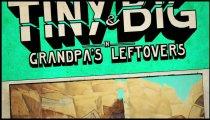 Tiny & Big: Grandpa's Leftovers - Trailer di lancio