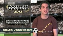 Football Manager 2013 - Nuovo video sul management internazionale
