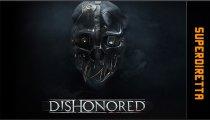 Dishonored - Superdiretta dell'8 ottobre 2012