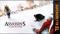 Assassin's Creed III - Superdiretta XL