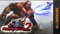 Fist of the North Star: Ken's Rage 2 - Superdiretta del 31 gennaio 2013