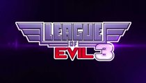 League of Evil 3 - Trailer di presentazione