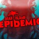 Dead Island: Epidemic chiuderà a ottobre