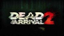 Dead on Arrival 2 - Trailer del multiplayer