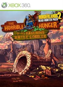 Borderlands 2: The Horrible Hunger of the Ravenous Wattle Gobbler per Xbox 360