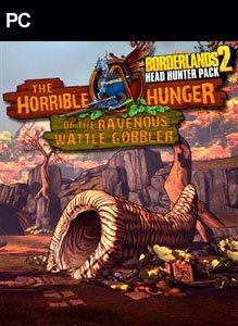 Borderlands 2: The Horrible Hunger of the Ravenous Wattle Gobbler per PC Windows