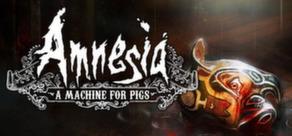 Amnesia: A Machine for Pigs per PC Windows