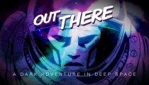Out There - Trailer di presentazione