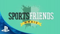 Sportsfriends - Trailer di lancio