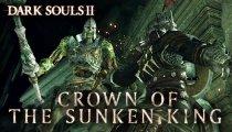 Dark Souls II: Crown of the Sunken King - Trailer di presentazione