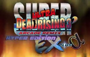 Super Ultra Dead Rising 3' Arcade Remix Hyper Edition EX + α per Xbox One