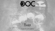 Thief: Caccia al ladro - Punto Doc