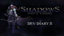 Shadows: Heretic Kingdoms - Il secondo diario di sviluppo