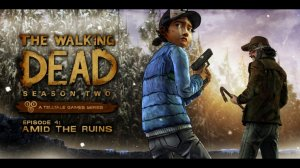 The Walking Dead Season Two - Episode 4: Amid the Ruins per PC Windows