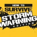 Un teaser trailer per How to Survive: Storm Warning Edition