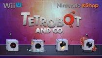 Tetrobot and Co. - Il trailer di lancio della versione Wii U