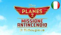 Disney Planes 2: Missione Antincendio - Trailer di lancio