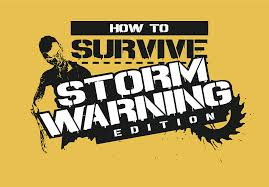 How to Survive: Storm Warning Edition per PlayStation 4
