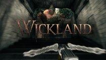 Wickland - Trailer dell'Accesso Anticipato