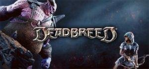 Deadbreed per PC Windows