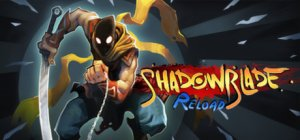 Shadow Blade: Reload per PC Windows