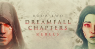 Dreamfall Chapters Book Two: Rebels per PC Windows