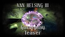 The Incredible Adventures of Van Helsing III - Teaser di gameplay