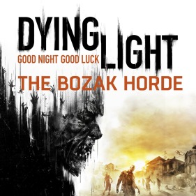 Dying Light - The Bozak Horde per PlayStation 4