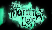 Til Morning's Light - Trailer di lancio