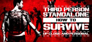 How to Survive: Third Person Standalone per PC Windows