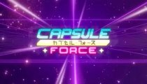 Capsule Force - Trailer d'esordio