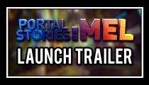 Portal Stories: Mel - Il trailer di lancio
