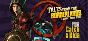 Tales from the Borderlands - Episode 3: Catch a Ride per PC Windows