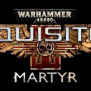 Warhammer 40.000: Inquisitor - Martyr ha una data ufficiale