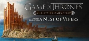 Game of Thrones - Episode 5: A Nest of Vipers per PC Windows