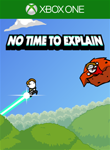 No Time To Explain Remastered per Xbox One