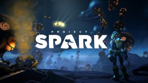 Project Spark: Year One Edition per Xbox One