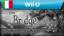 The Bridge - Trailer della versione Wii U