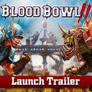 Blood Bowl 2 si mostra con il nuovo trailer di lancio