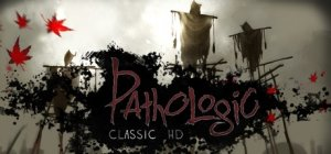 Pathologic Classic HD per PC Windows