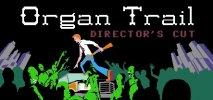 Organ Trail: Director's Cut per PC Windows