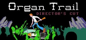 Organ Trail: Director's Cut per PC Windows