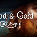 Un trailer di lancio per Blood and Gold: Caribbean!