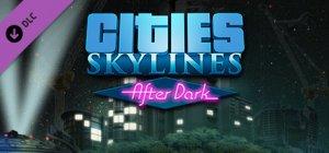 Cities: Skylines - After Dark per PC Windows